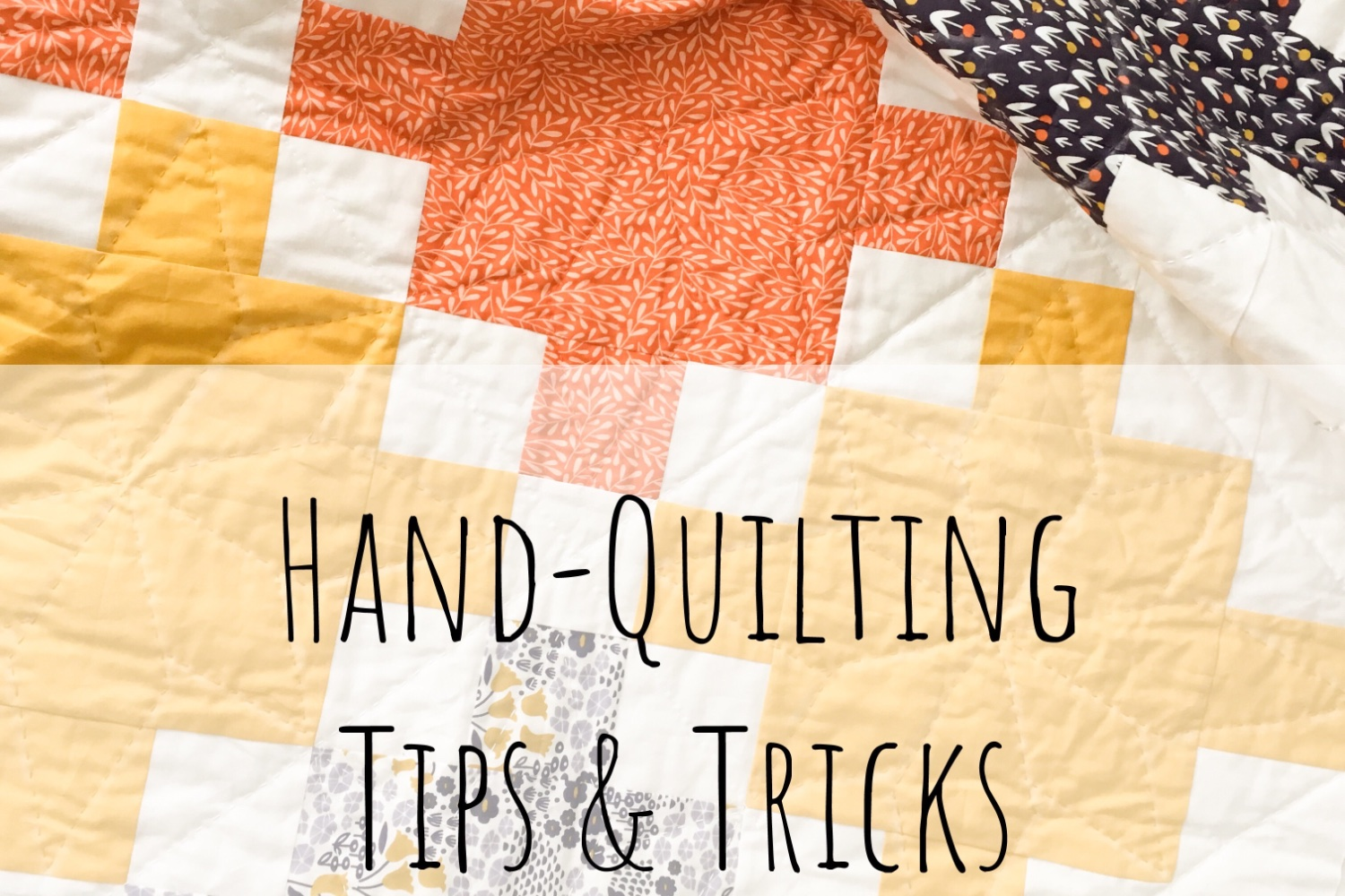 Hand Quilting Tips & Tricks