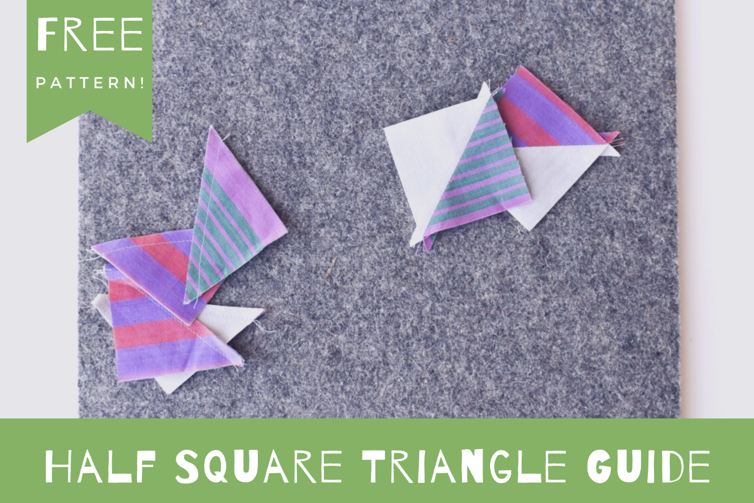Half Square Triangle Guide + Free Pattern!