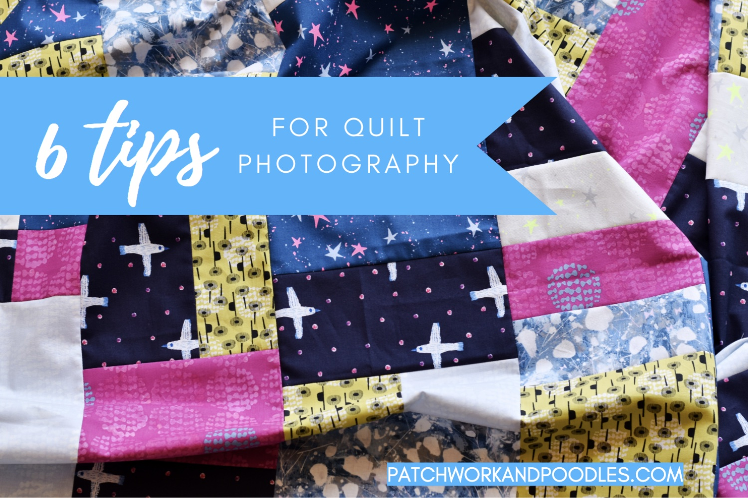 6 Tips for Better Quilt Photography