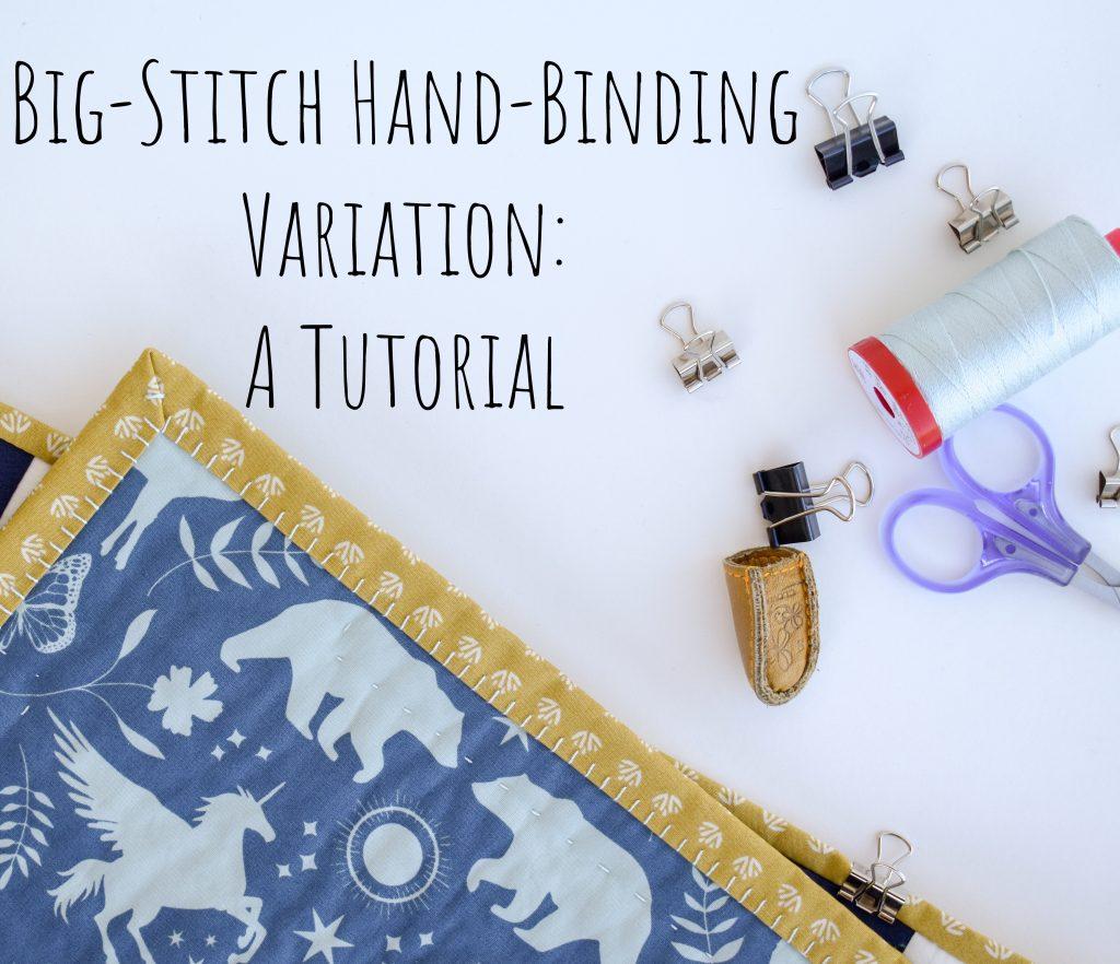 Big Stitch hand binding variation tutorial