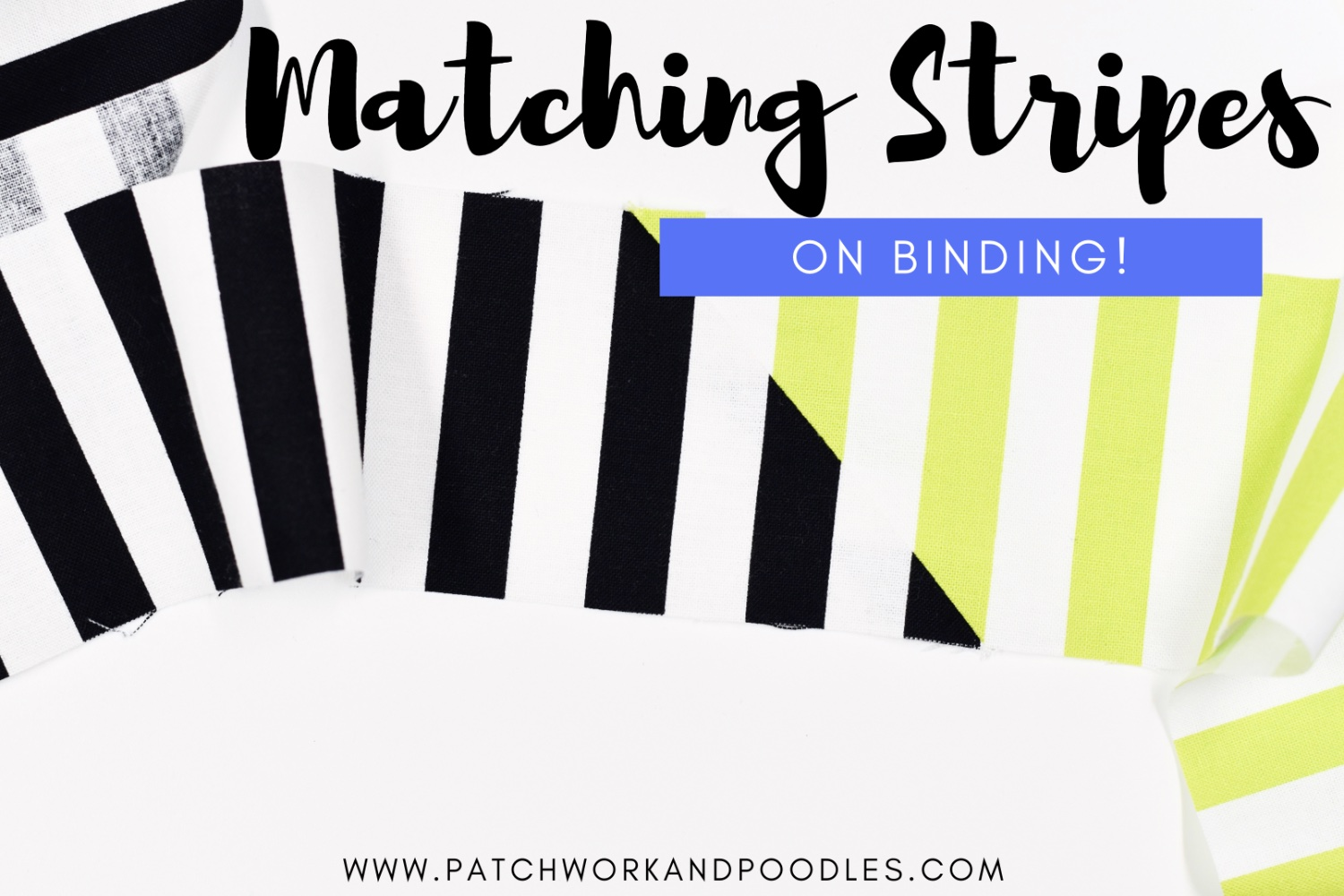 Stripe Matched Binding | A Tutorial