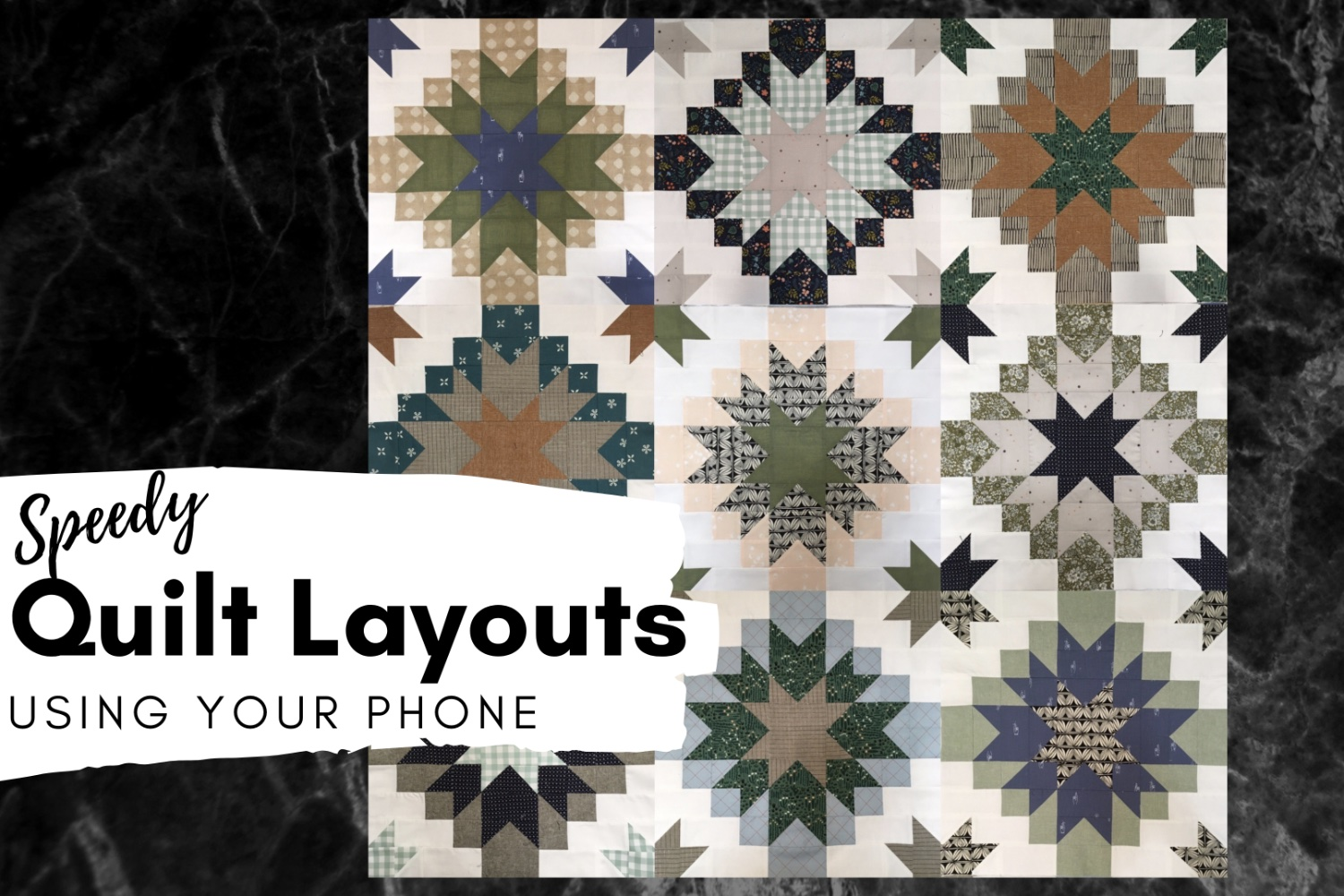 Speedy Quilt Layout | Using Your Phone!