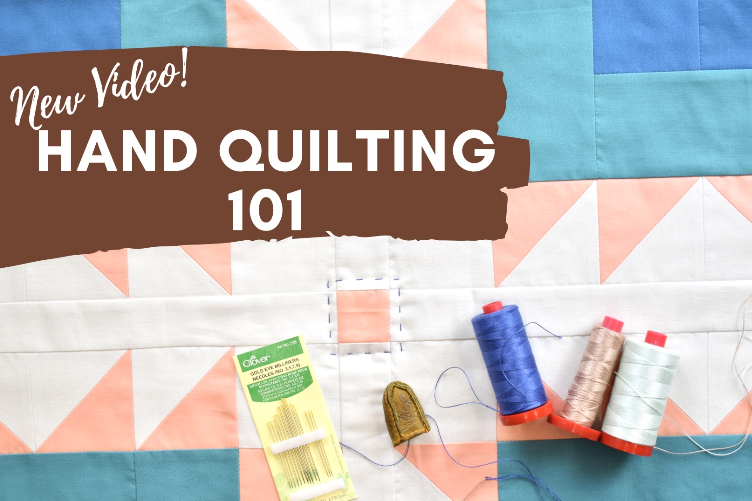 Hand Quilting 101