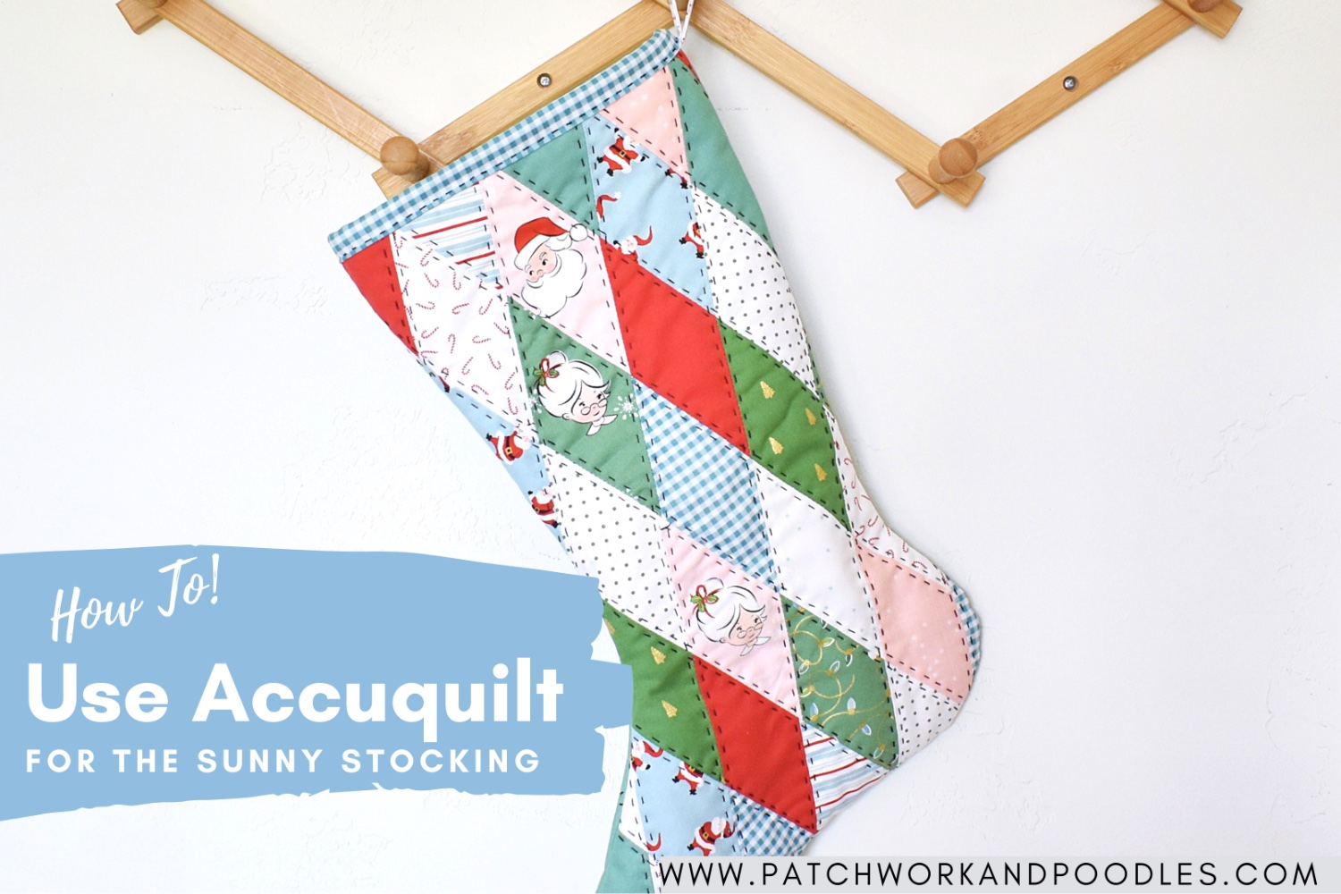 Sunny Stocking | Using Accuquilt