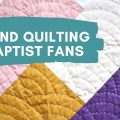hand quilting baptist fans video tutorial