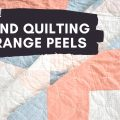 how to hand quilt orange peel motif with template